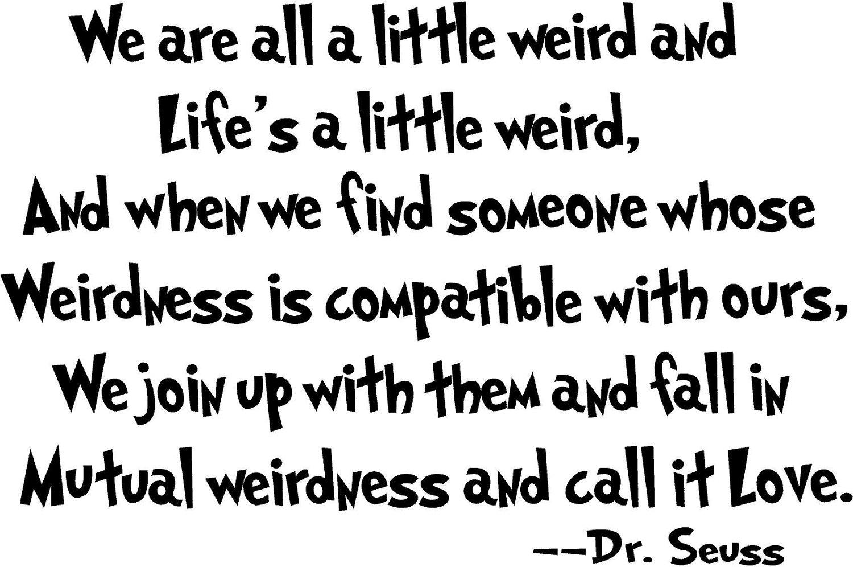 Dr. Seuss Weird Love Quote